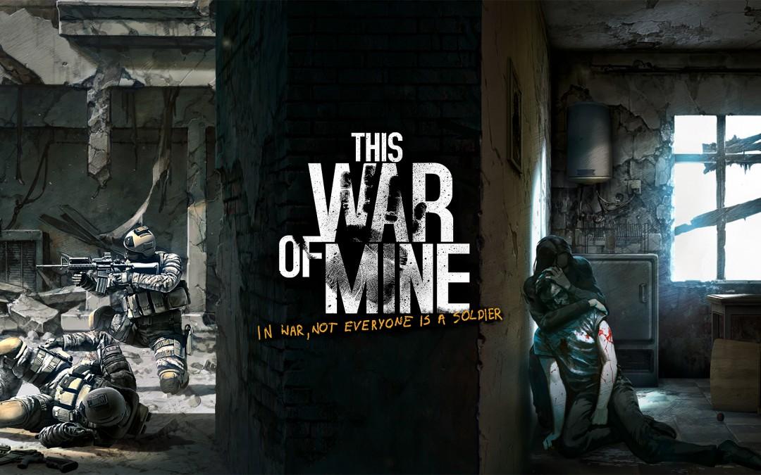 This War of Mine: un videojuego que nos sitúa en el lado más desfavorecido